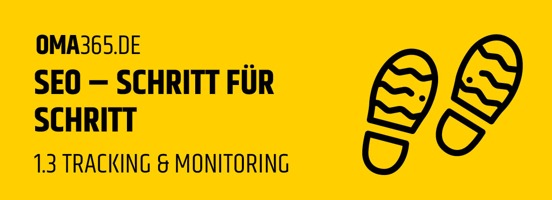 SEO Schritt für Schritt – Tracking & Monitoring